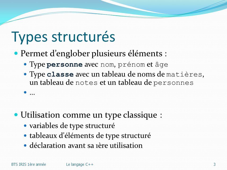 Types structurés Permet d'englober plusieurs éléments :