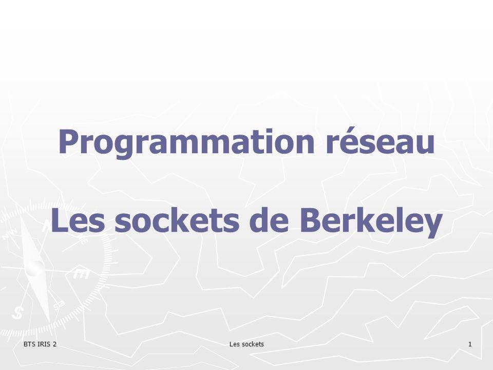Programmation réseau Les sockets de Berkeley