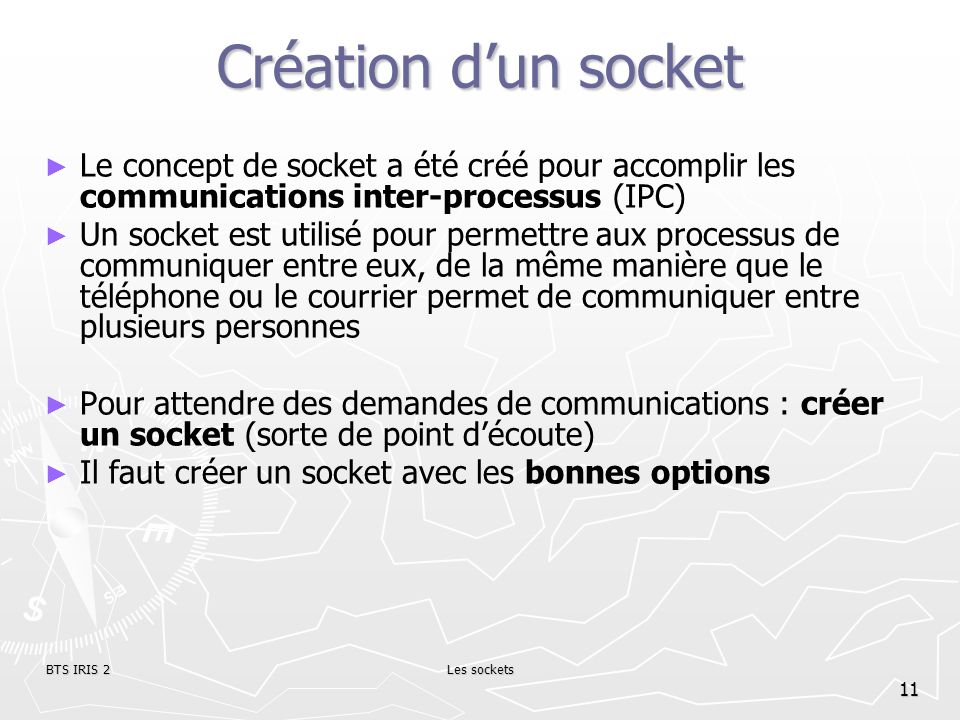 Création d'un socket Le concept de socket a été créé pour accomplir les communications inter-processus (IPC)