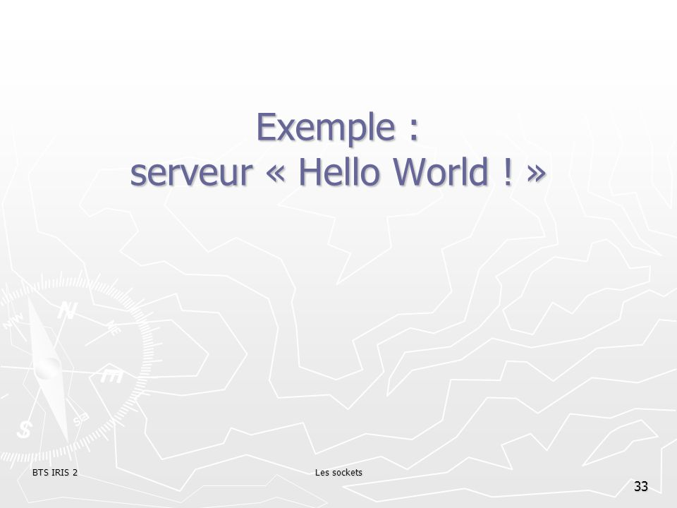 Exemple : serveur « Hello World ! »
