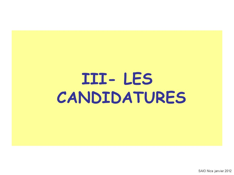 III- LES CANDIDATURES SAIO Nice janvier 2012