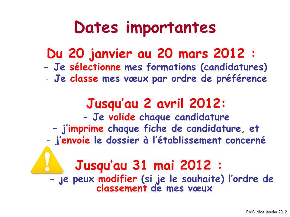 Dates importantes Jusqu'au 2 avril 2012: Jusqu'au 31 mai 2012 :