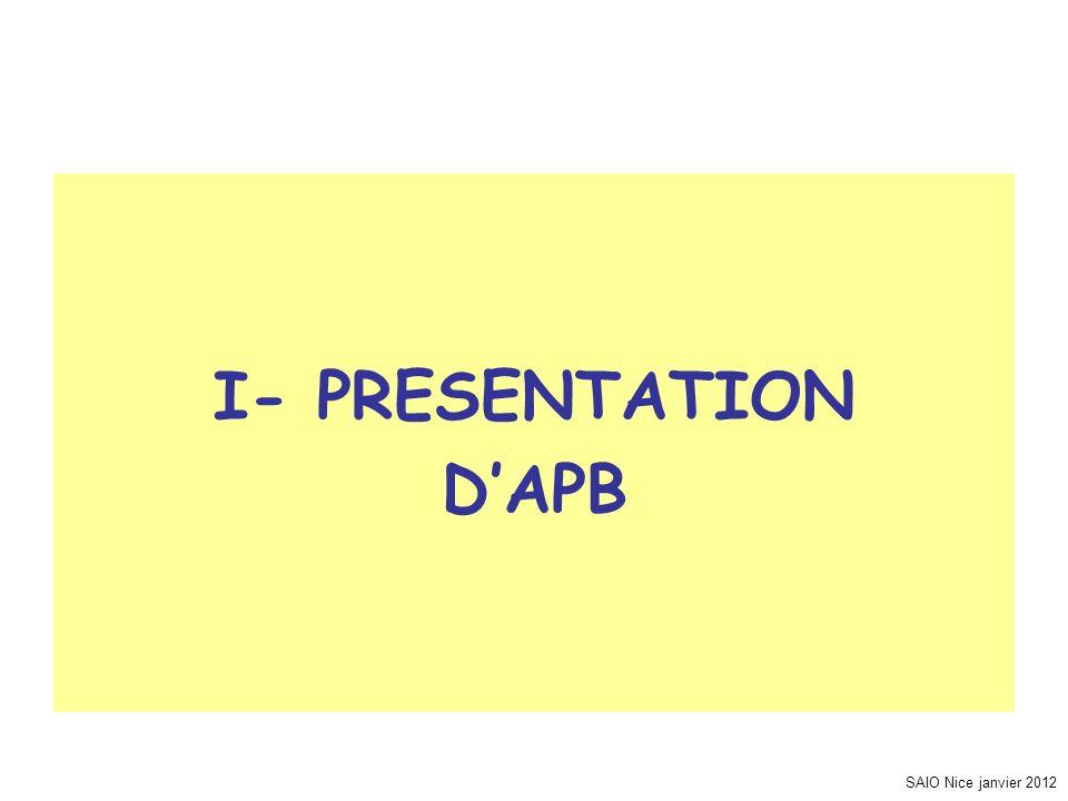 I- PRESENTATION D'APB SAIO Nice janvier 2012