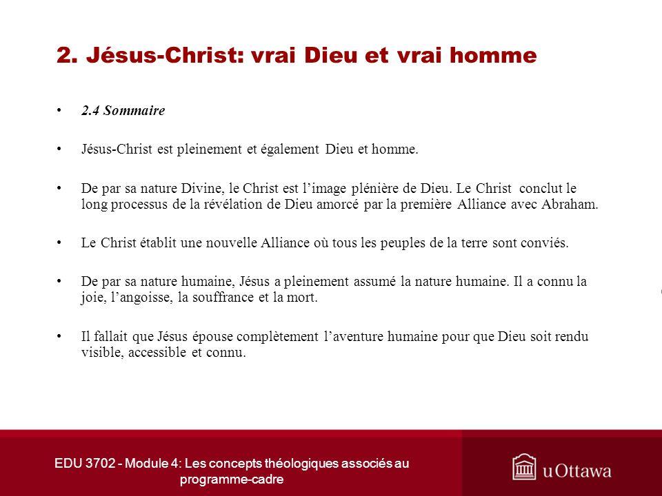 2. Jésus-Christ: vrai Dieu et vrai homme