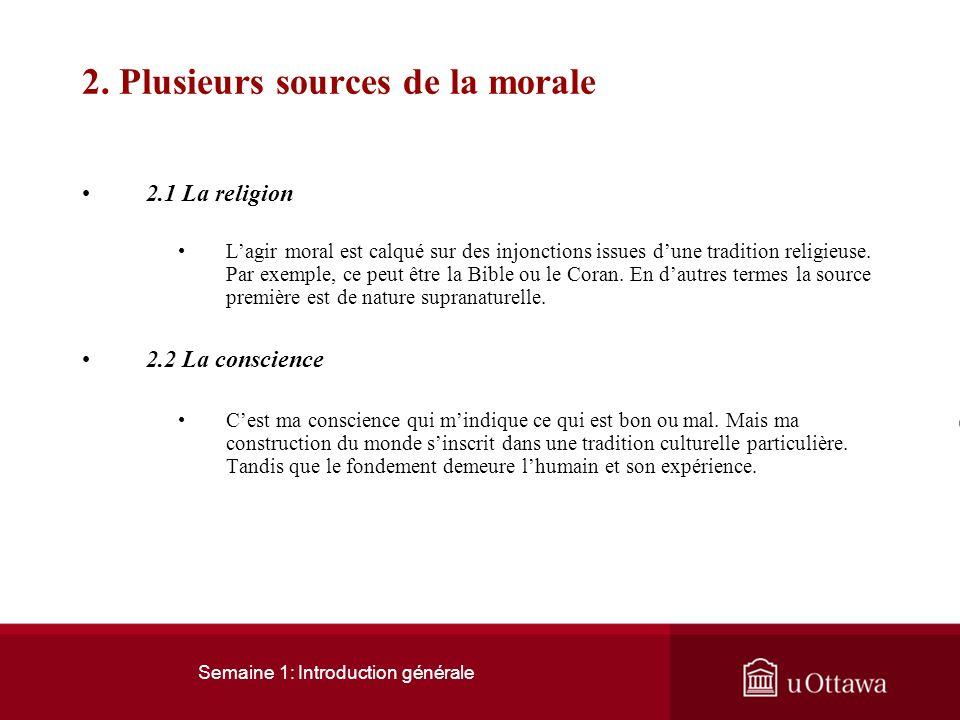 2. Plusieurs sources de la morale