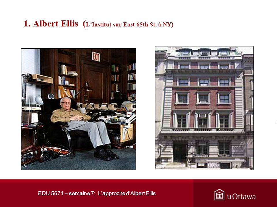 1. Albert Ellis (L'Institut sur East 65th St. à NY)
