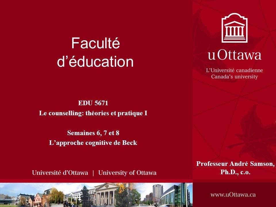 Faculté d'éducation EDU 5671 Le counselling: théories et pratique I
