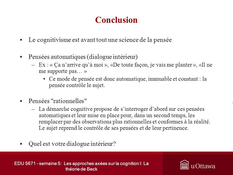 Conclusion Le cognitivisme est avant tout une science de la pensée