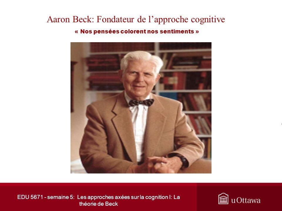Aaron Beck: Fondateur de l'approche cognitive « Nos pensées colorent nos sentiments »