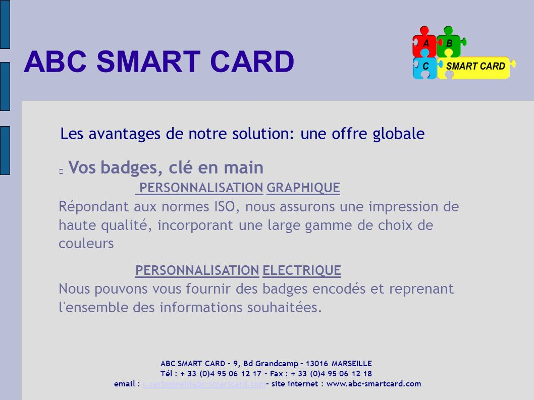 ABC SMART CARD - 9, Bd Grandcamp – 13016 MARSEILLE