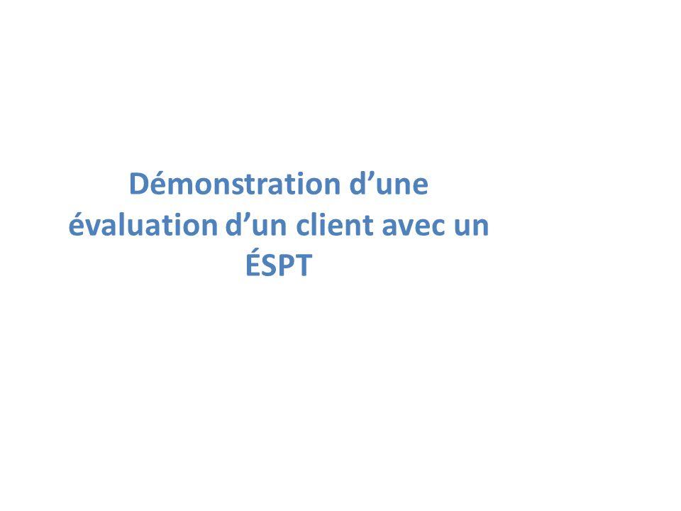 Démonstration d'une évaluation d'un client avec un ÉSPT