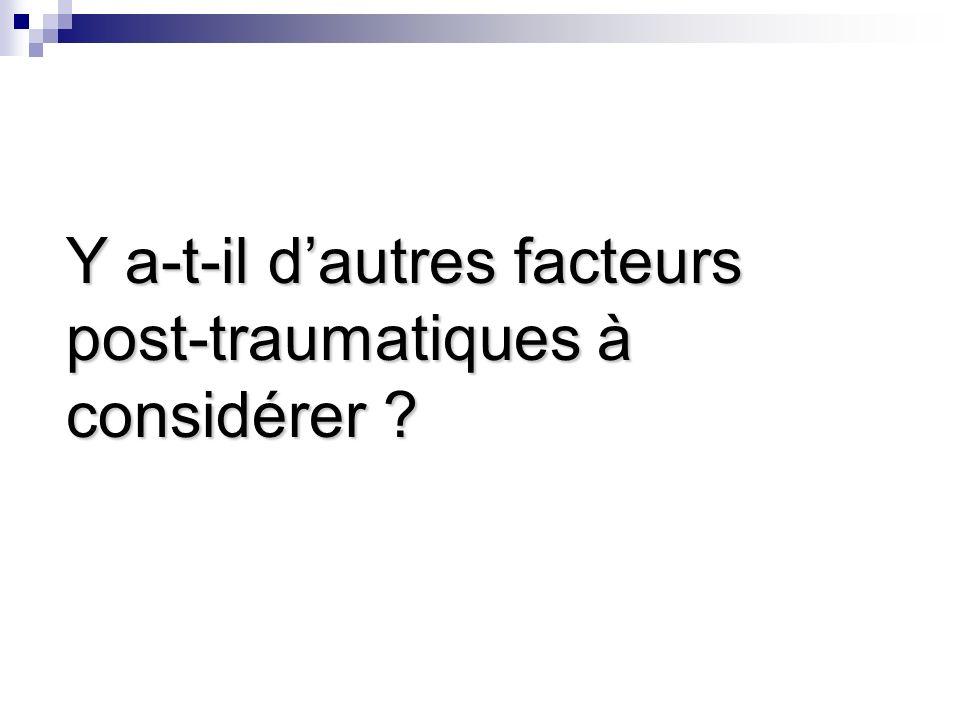Y a-t-il d'autres facteurs post-traumatiques à considérer
