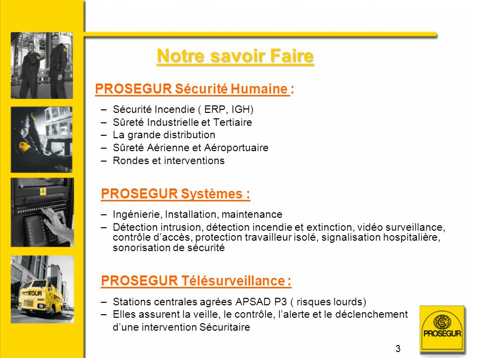 Notre savoir Faire PROSEGUR Systèmes : PROSEGUR Télésurveillance :
