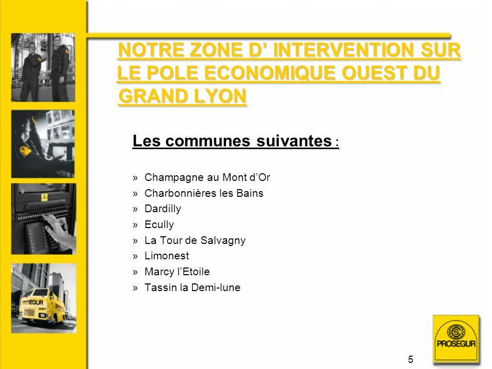 NOTRE ZONE D' INTERVENTION SUR LE POLE ECONOMIQUE OUEST DU GRAND LYON