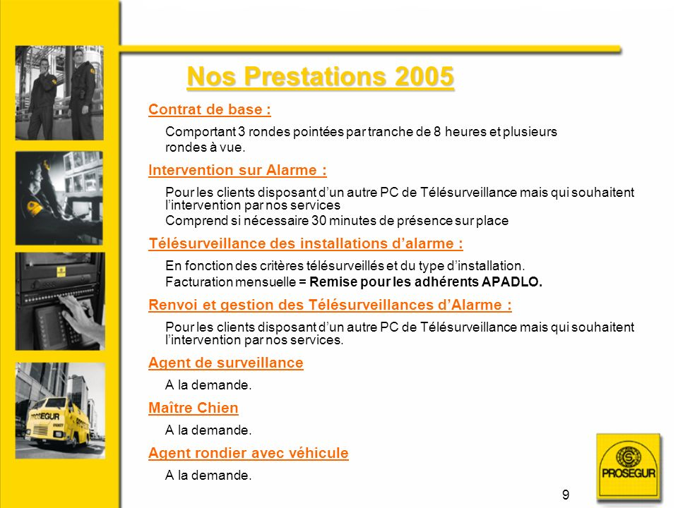 Nos Prestations 2005 Contrat de base : Intervention sur Alarme :