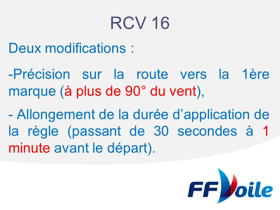 RCV 16 Deux modifications :