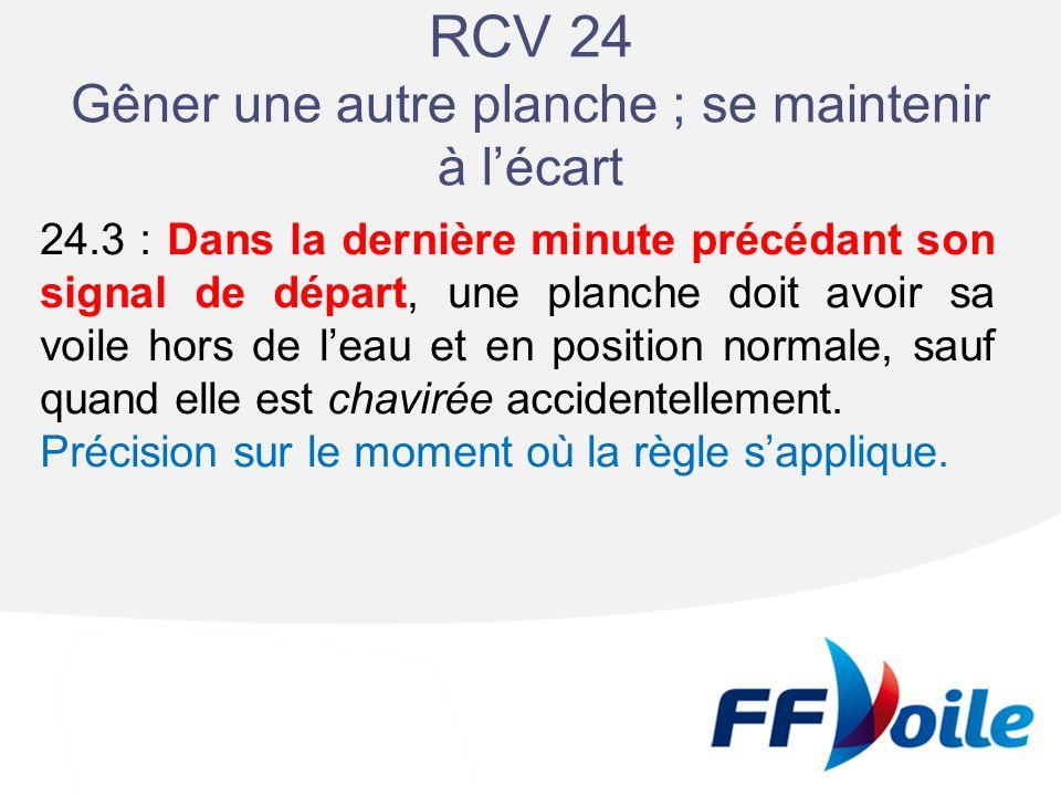 RCV 24 Gêner une autre planche ; se maintenir à l'écart