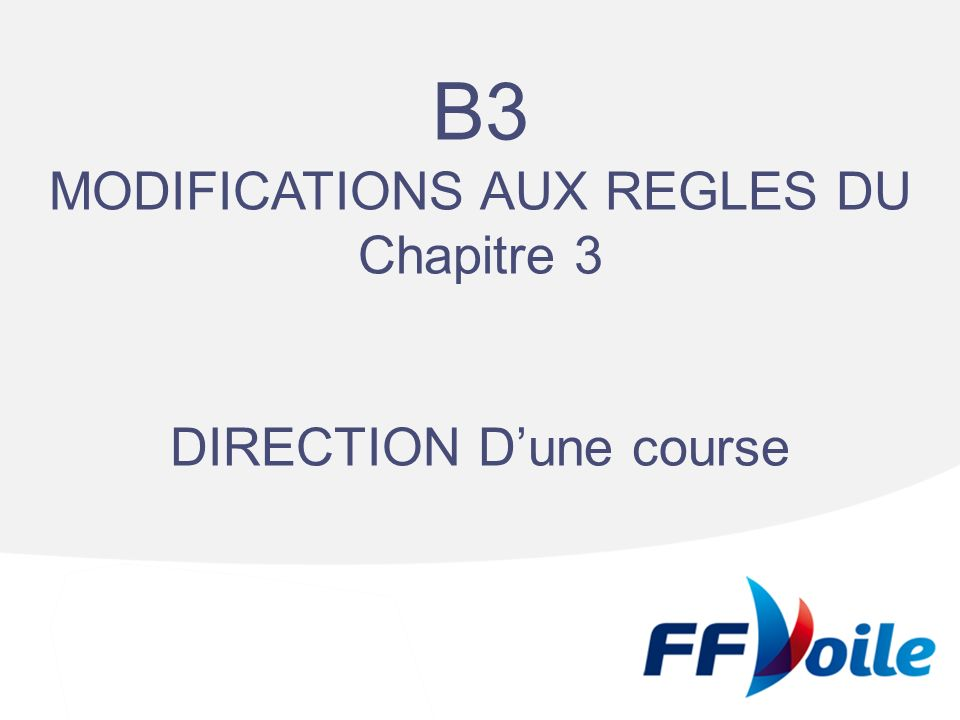 B3 MODIFICATIONS AUX REGLES DU Chapitre 3 DIRECTION D'une course