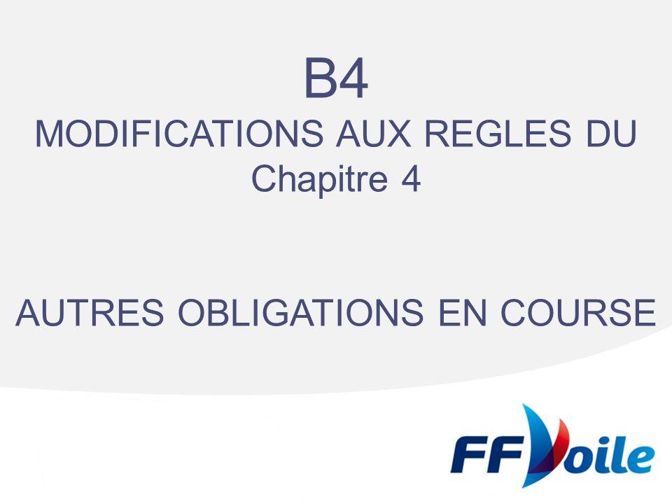 B4 MODIFICATIONS AUX REGLES DU Chapitre 4 AUTRES OBLIGATIONS EN COURSE