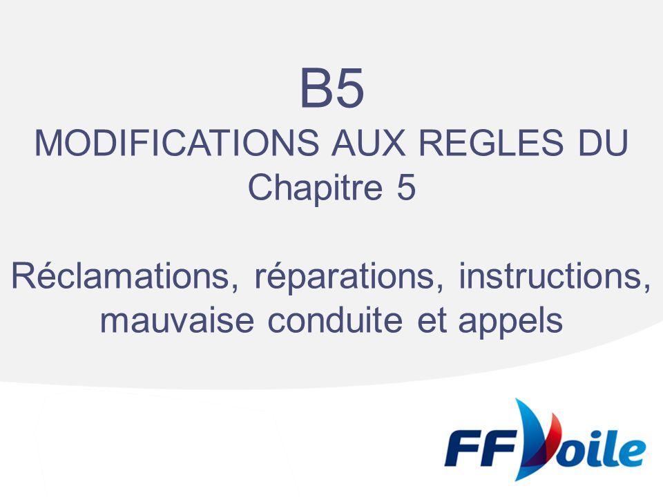 B5 MODIFICATIONS AUX REGLES DU Chapitre 5 Réclamations, réparations, instructions, mauvaise conduite et appels