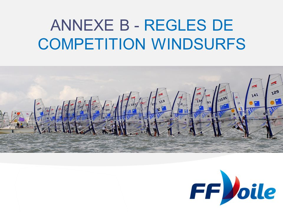ANNEXE B - REGLES DE COMPETITION WINDSURFS