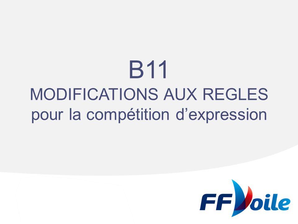 B11 MODIFICATIONS AUX REGLES pour la compétition d'expression