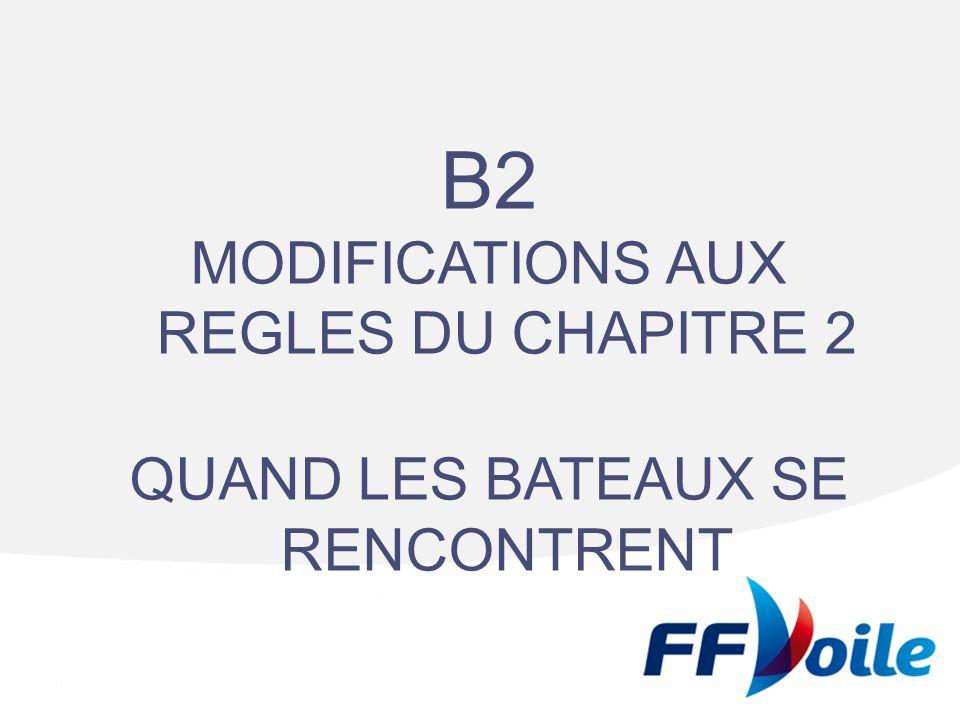B2 MODIFICATIONS AUX REGLES DU CHAPITRE 2