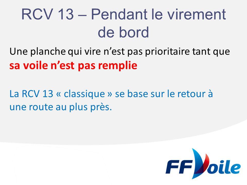 RCV 13 – Pendant le virement de bord