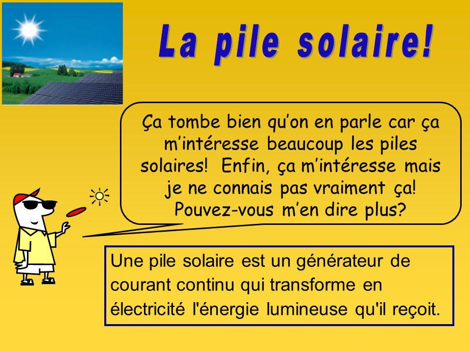 La pile solaire!