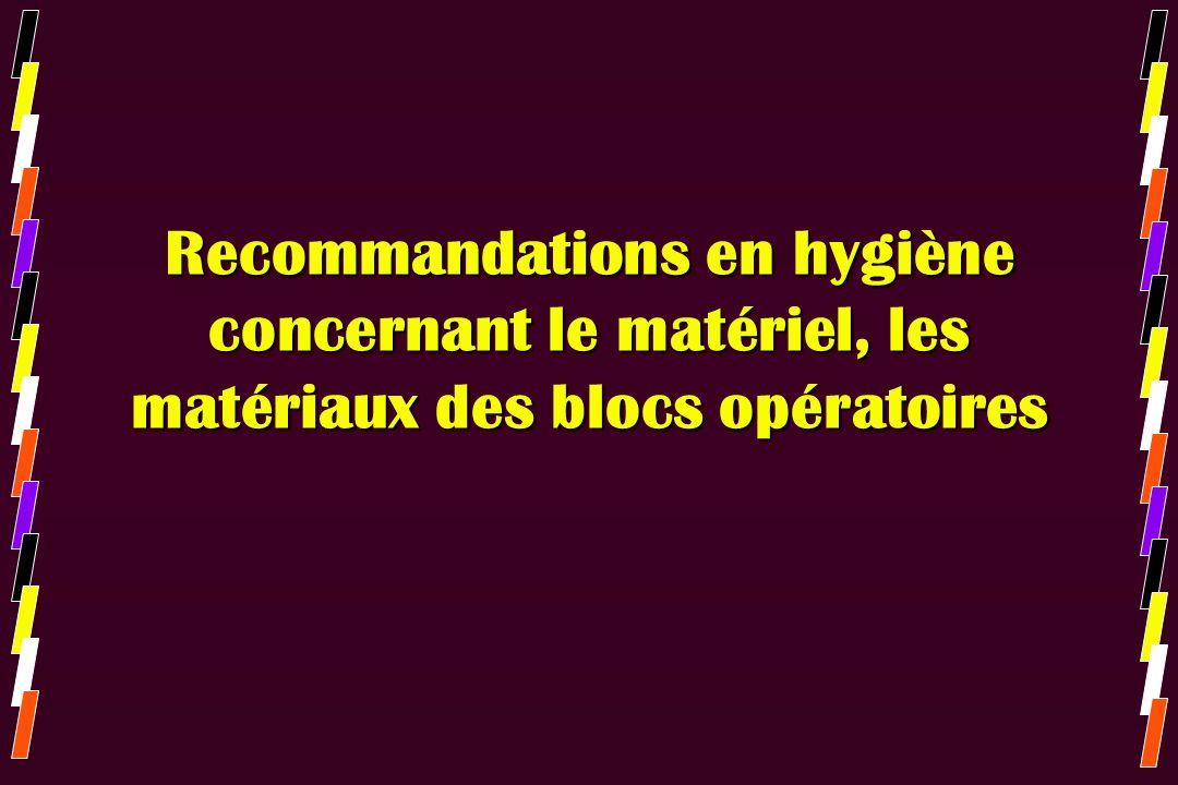 Recommandations en hygiène concernant le matériel, les matériaux des blocs opératoires