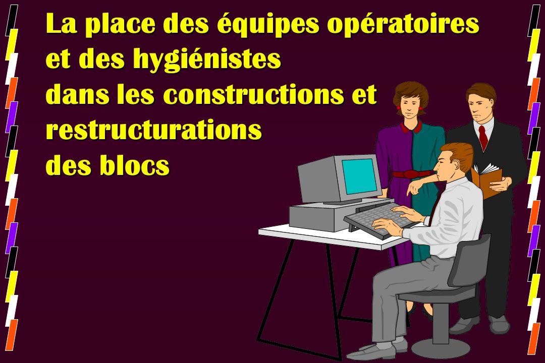 La place des équipes opératoires et des hygiénistes dans les constructions et restructurations des blocs