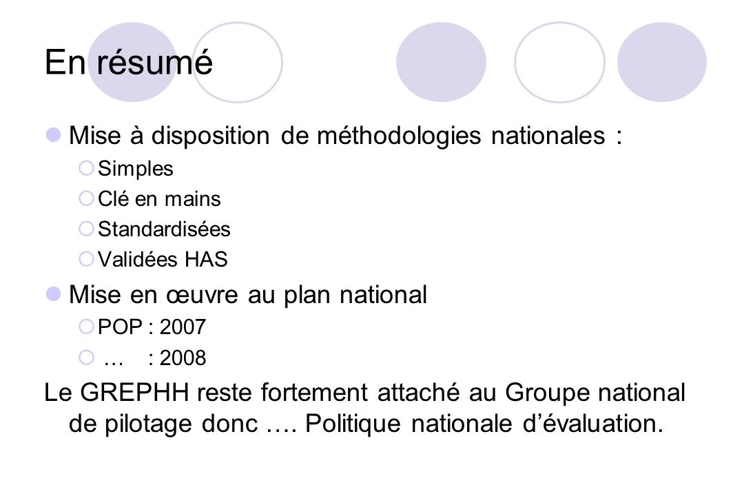 En résumé Mise à disposition de méthodologies nationales :