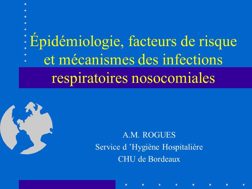 A.M. ROGUES Service d 'Hygiène Hospitalière CHU de Bordeaux