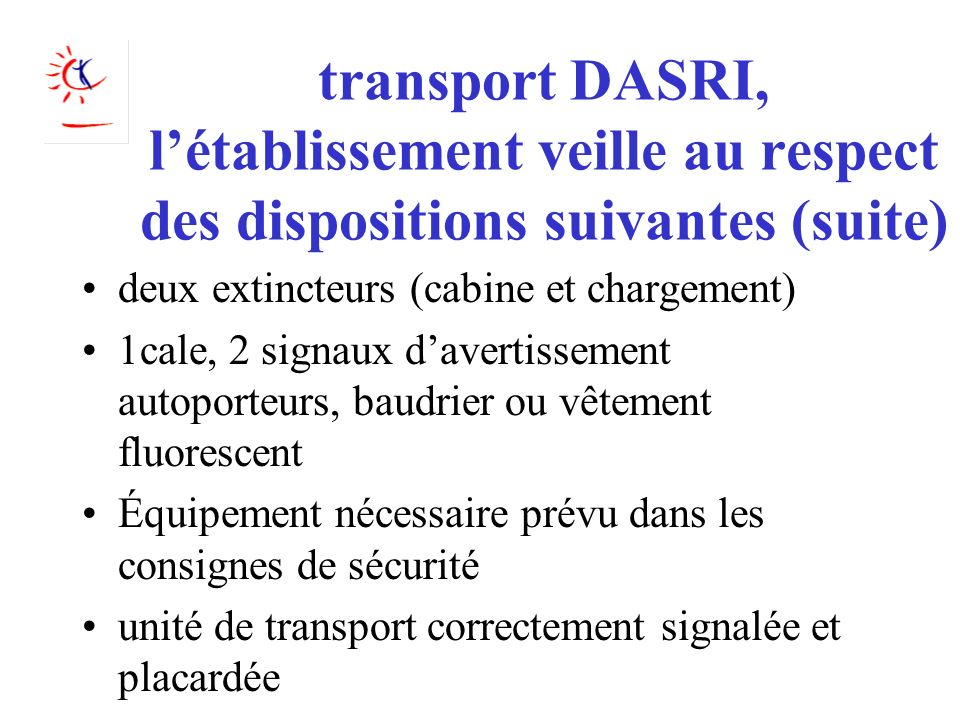transport DASRI, l'établissement veille au respect des dispositions suivantes (suite)