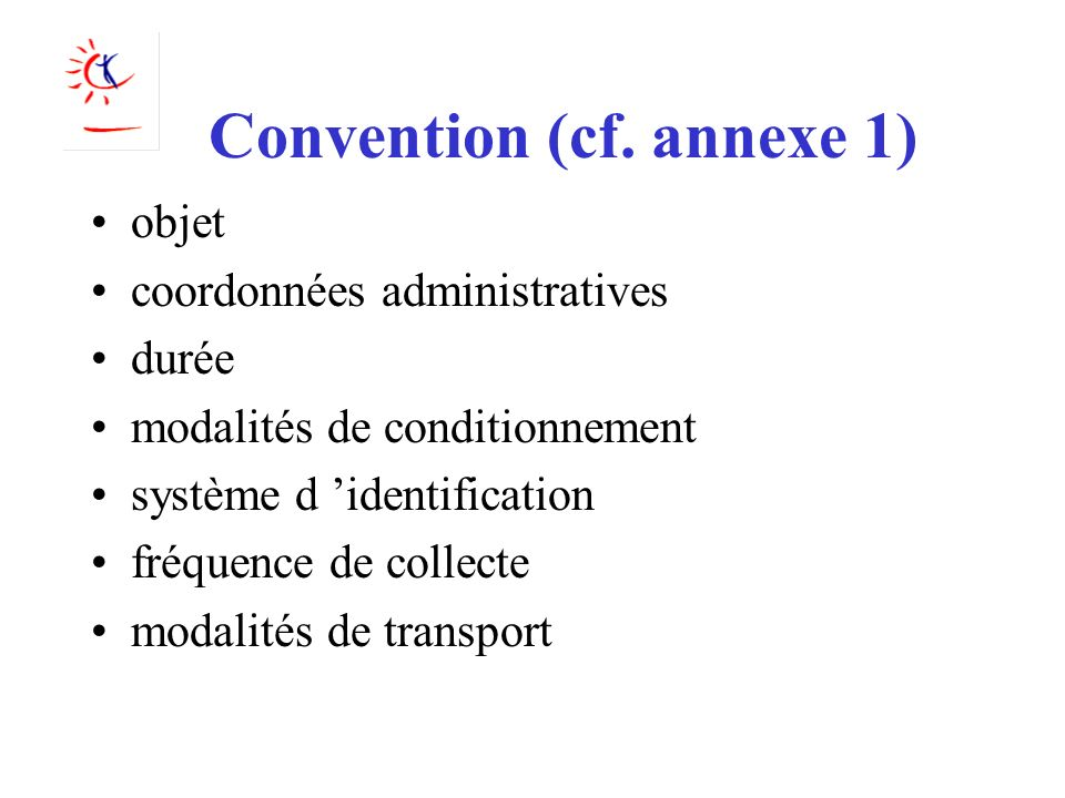 Convention (cf. annexe 1)