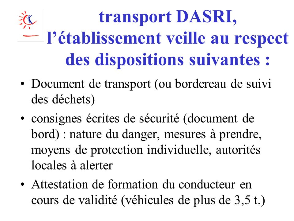 transport DASRI, l'établissement veille au respect des dispositions suivantes :