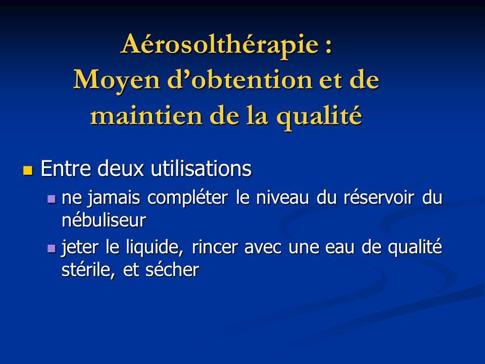 Aérosolthérapie : Moyen d'obtention et de maintien de la qualité
