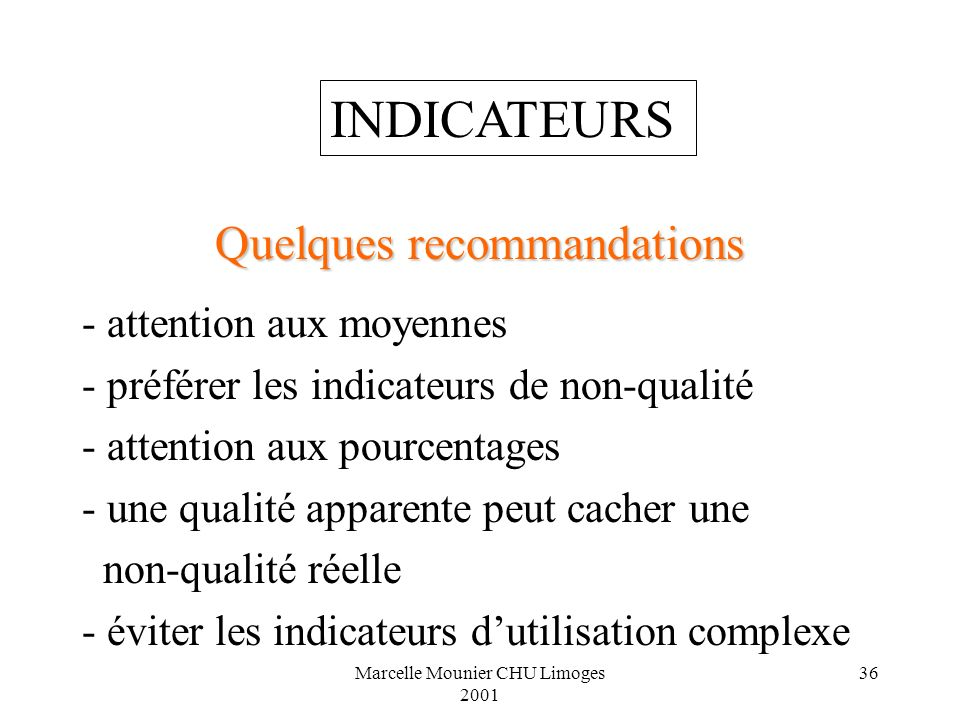 INDICATEURS Quelques recommandations - attention aux moyennes
