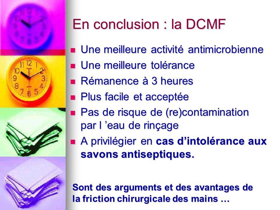 En conclusion : la DCMF Une meilleure activité antimicrobienne