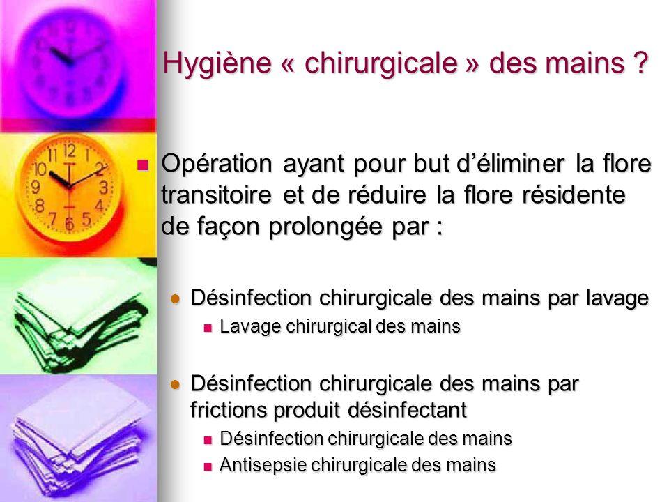 Hygiène « chirurgicale » des mains