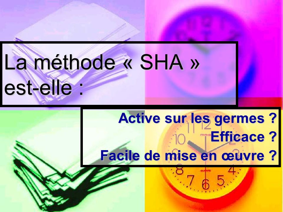 La méthode « SHA » est-elle :