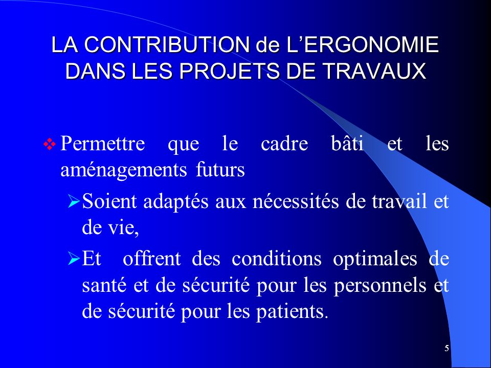 LA CONTRIBUTION de L'ERGONOMIE DANS LES PROJETS DE TRAVAUX