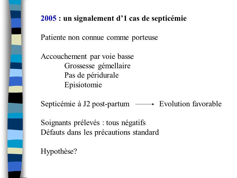 2005 : un signalement d'1 cas de septicémie