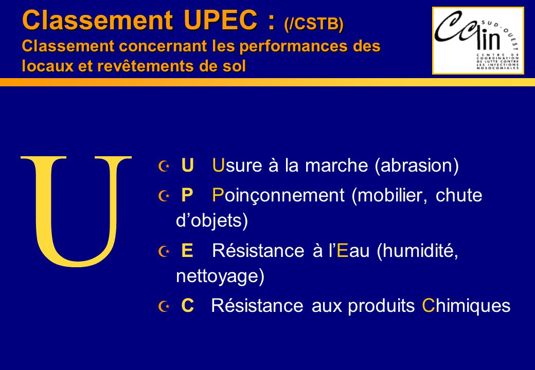 Classement UPEC : (/CSTB) Classement concernant les performances des locaux et revêtements de sol
