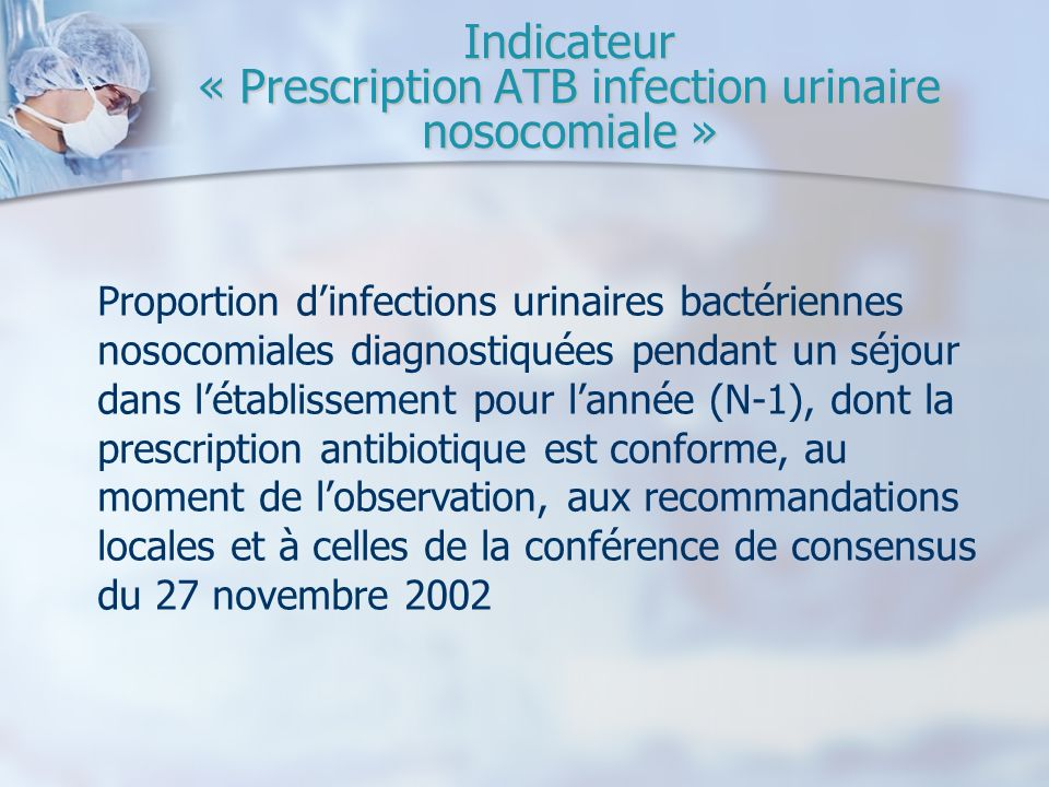 Indicateur « Prescription ATB infection urinaire nosocomiale »