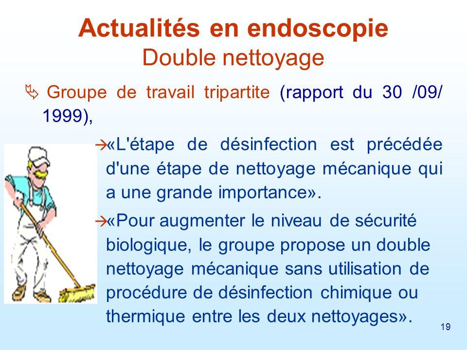 Actualités en endoscopie Double nettoyage