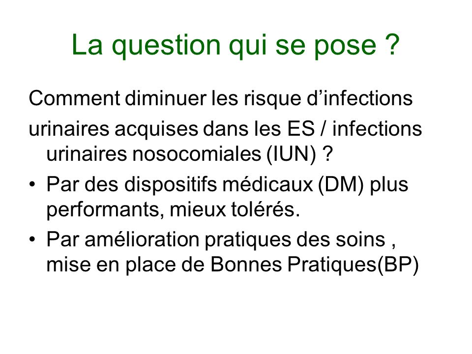 La question qui se pose Comment diminuer les risque d'infections