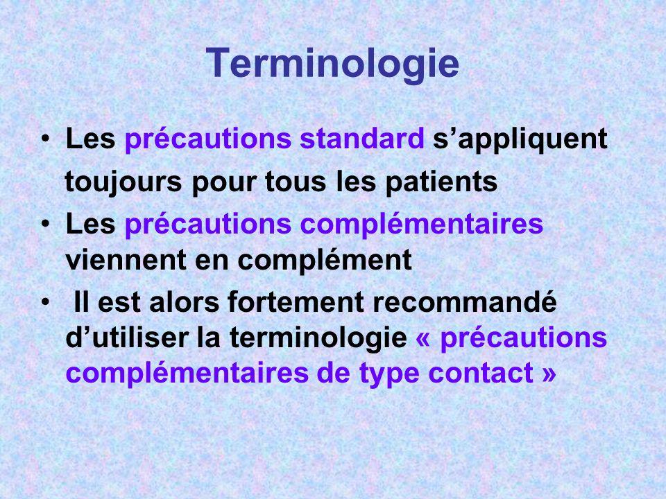 Terminologie Les précautions standard s'appliquent
