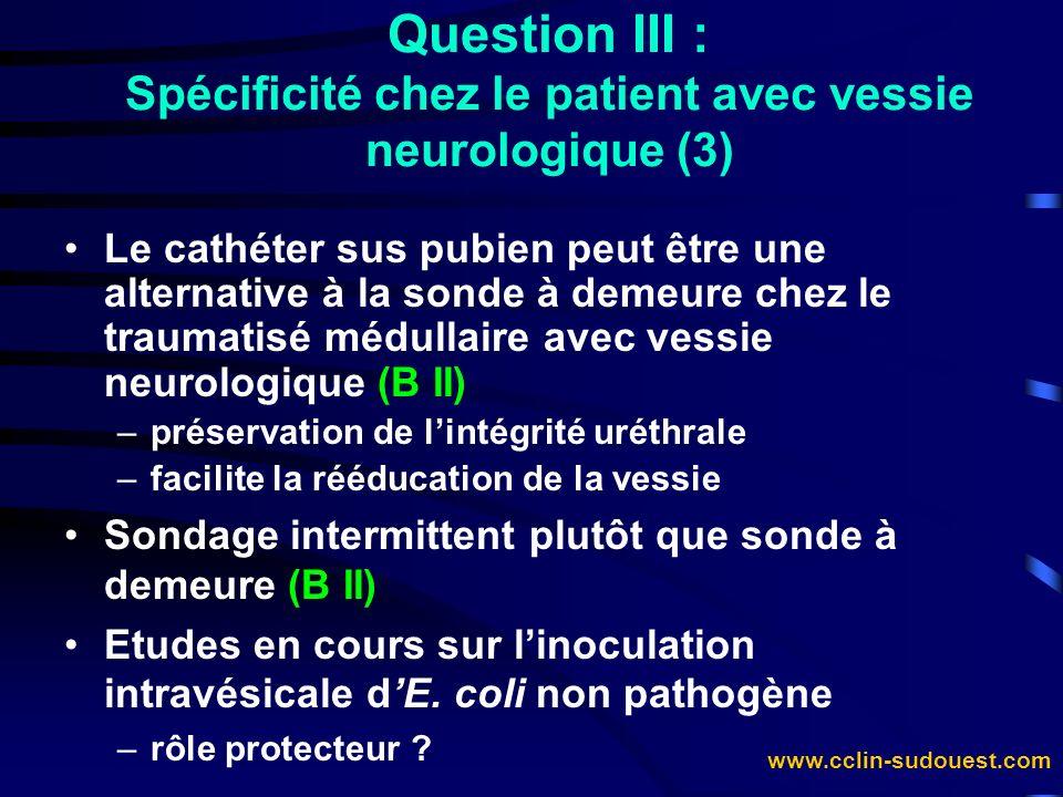 Question III : Spécificité chez le patient avec vessie neurologique (3)