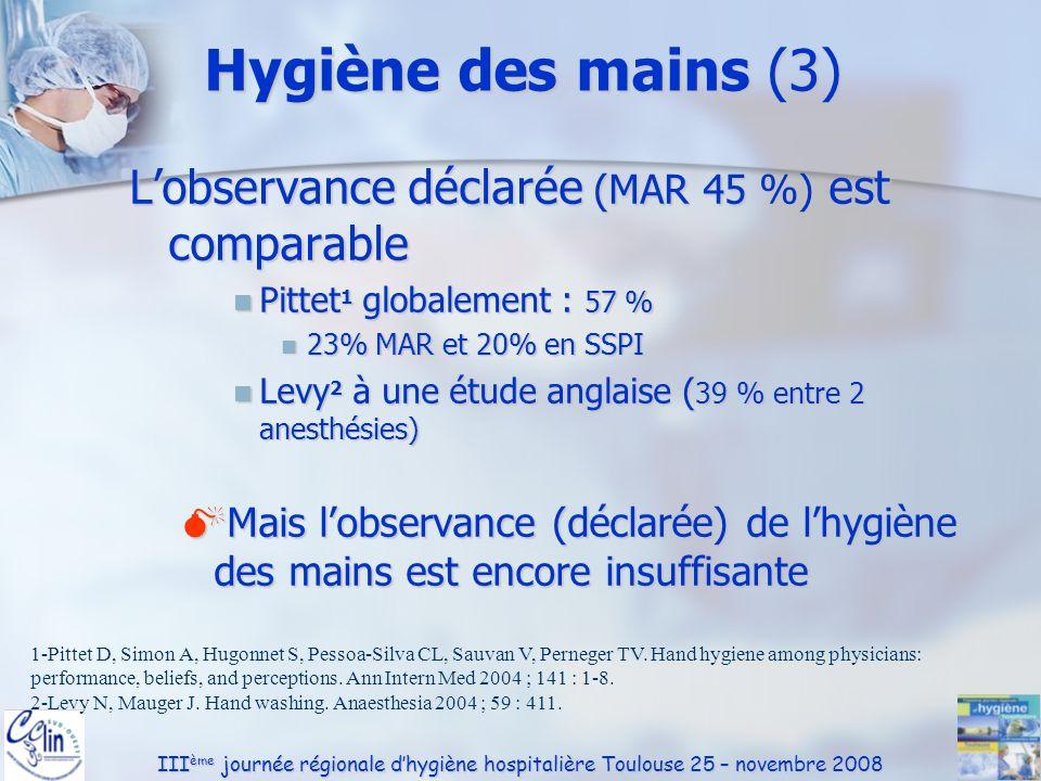 Hygiène des mains (3) L'observance déclarée (MAR 45 %) est comparable